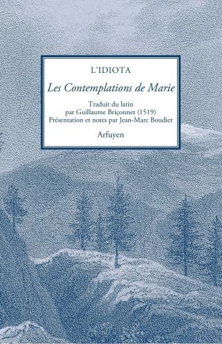 Jean-Marc Boudier, Guillaume Briçonnet, Idiota, Contemplations de Marie
